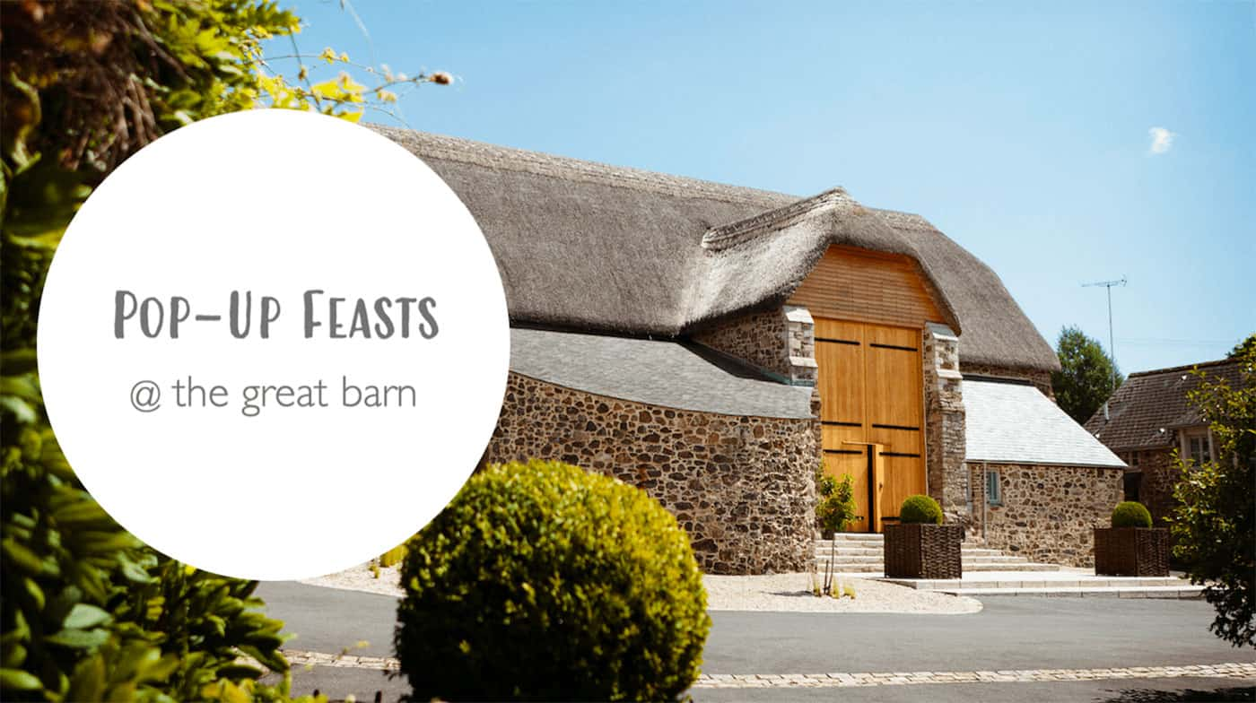 Pop-Up Feasts at Great Barn Devon